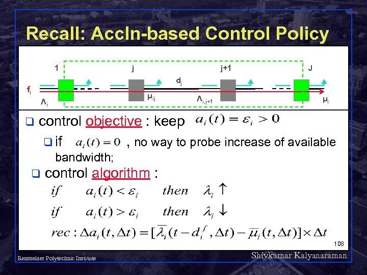 Recall: Accln-based Control Policy 1 j+1 J dj fi μij Λi q j Λi,