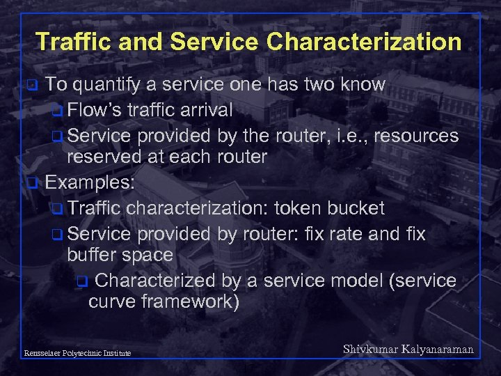 Traffic and Service Characterization To quantify a service one has two know q Flow's
