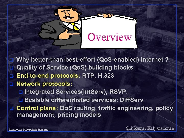 Overview q q q Why better-than-best-effort (Qo. S-enabled) Internet ? Quality of Service (Qo.
