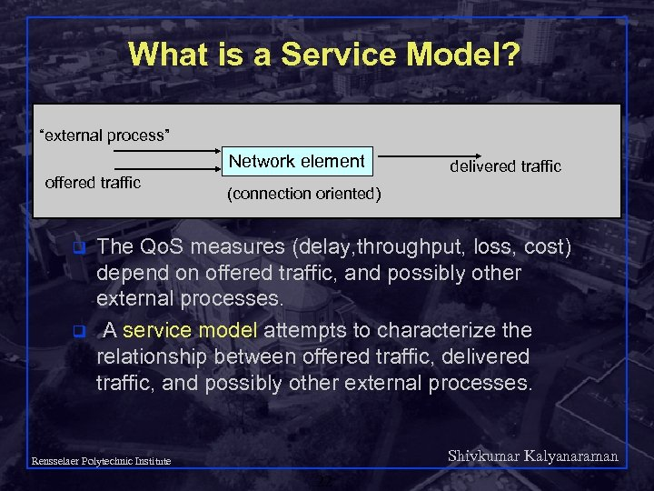 "What is a Service Model? ""external process"" Network element offered traffic q q delivered"