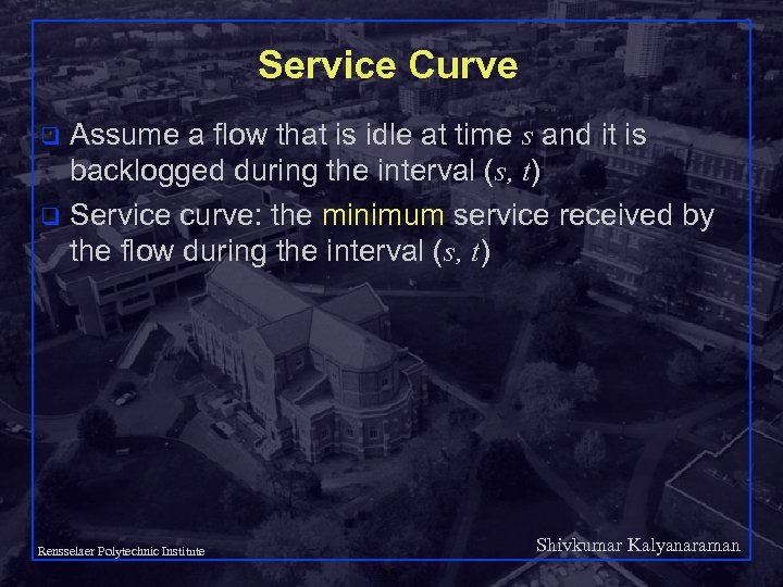 Service Curve Assume a flow that is idle at time s and it is