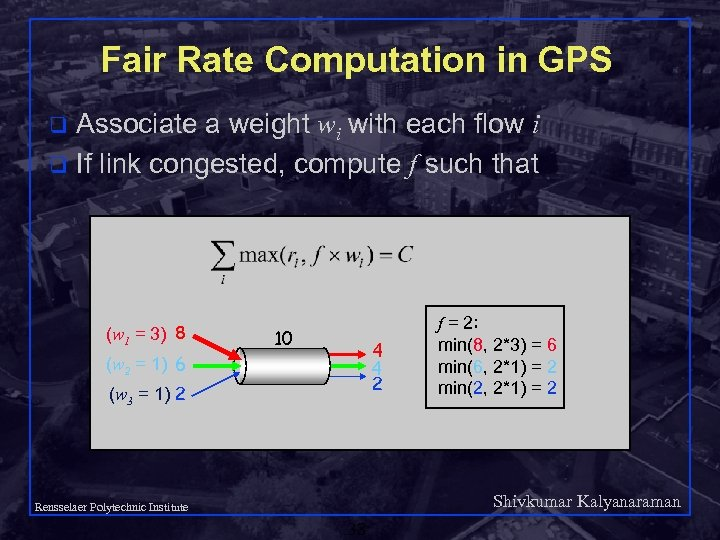 Fair Rate Computation in GPS Associate a weight wi with each flow i q
