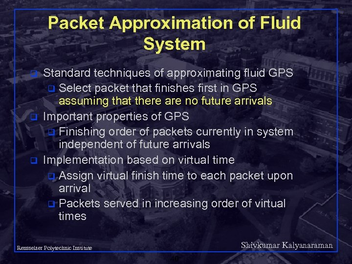 Packet Approximation of Fluid System q q q Standard techniques of approximating fluid GPS