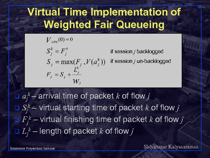 Virtual Time Implementation of Weighted Fair Queueing if session j backlogged if session j