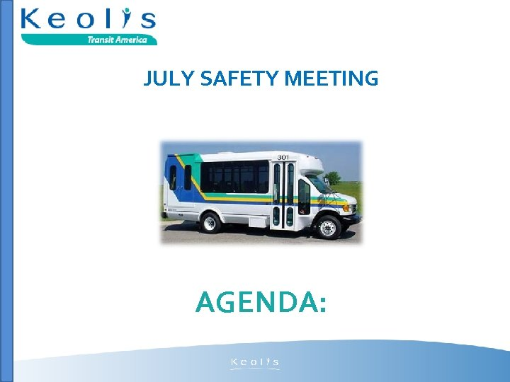 JULY SAFETY MEETING AGENDA: