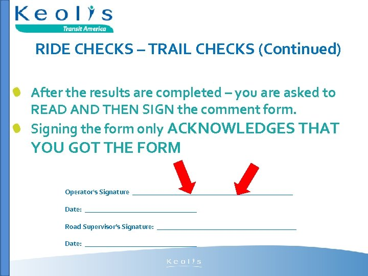 RIDE CHECKS – TRAIL CHECKS (Continued) After the results are completed – you are