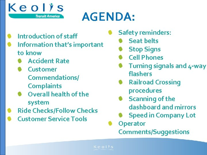 AGENDA: Introduction of staff Information that's important to know Accident Rate Customer Commendations/ Complaints