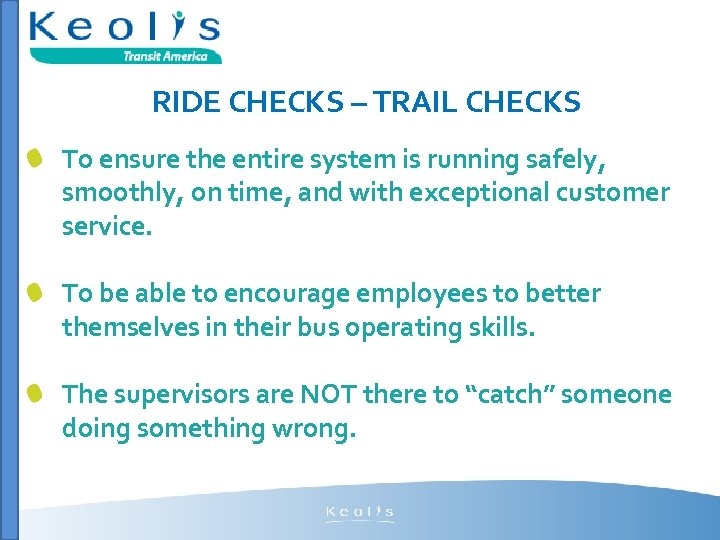 RIDE CHECKS – TRAIL CHECKS To ensure the entire system is running safely, smoothly,