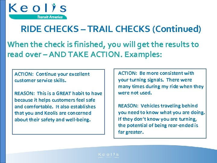 RIDE CHECKS – TRAIL CHECKS (Continued) When the check is finished, you will get