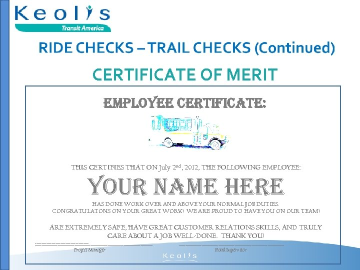 CERTIFICATE OF MERIT EMPLOYEE CERTIFICATE: THIS CERTIFIES THAT ON July 2 nd, 2012, THE
