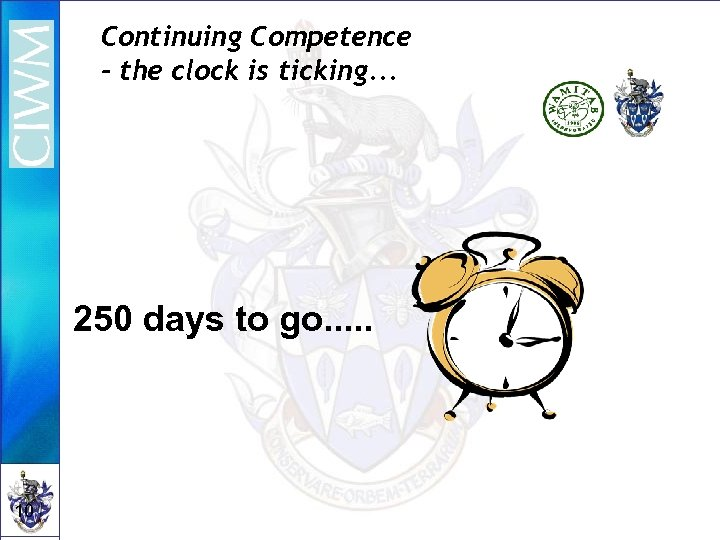 Continuing Competence - the clock is ticking. . . 250 days to go. .