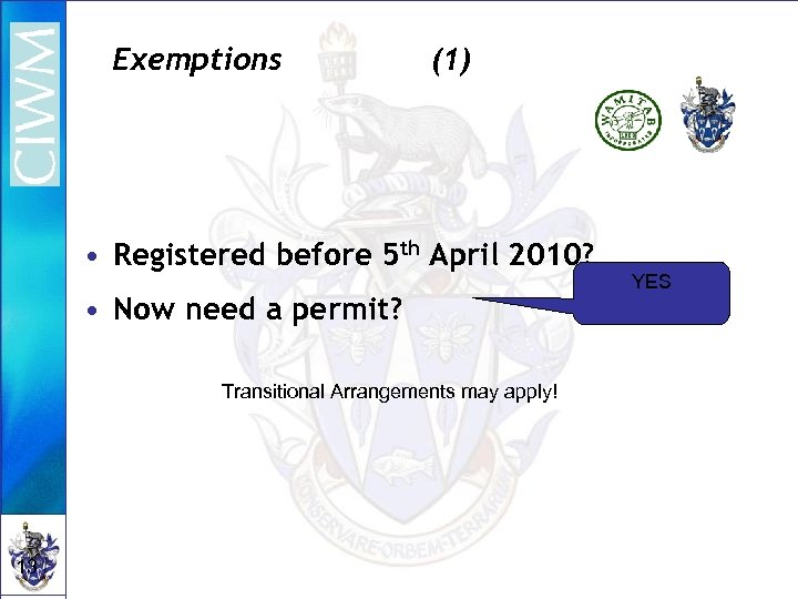 Exemptions (1) • Registered before 5 th April 2010? • Now need a permit?