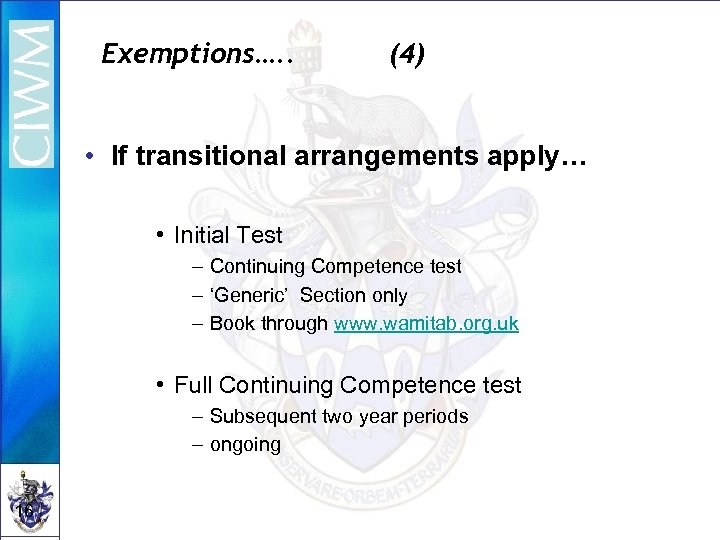 Exemptions…. . (4) • If transitional arrangements apply… • Initial Test – Continuing Competence