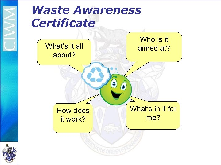 Waste Awareness Certificate What's it all about? How does it work? Who is it