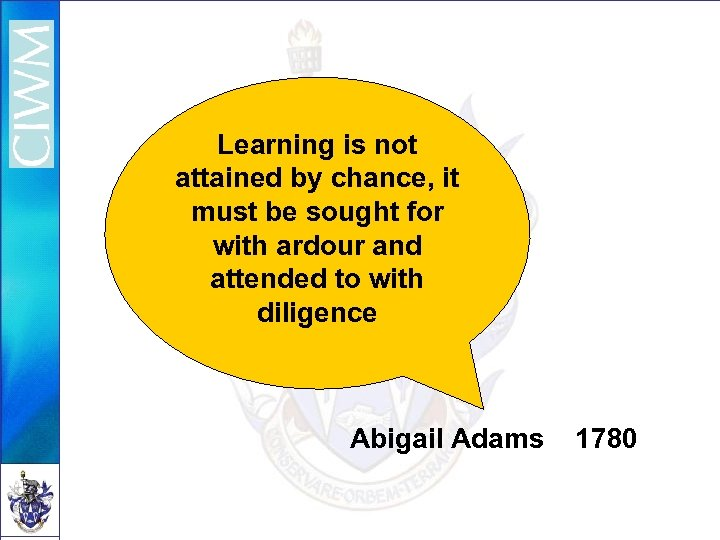 Learning is not attained by chance, it must be sought for with ardour and