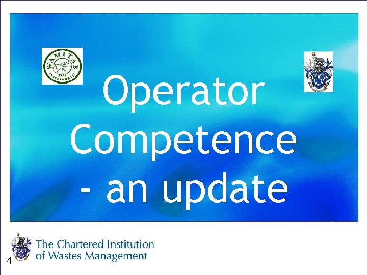 Operator Competence - an update 4