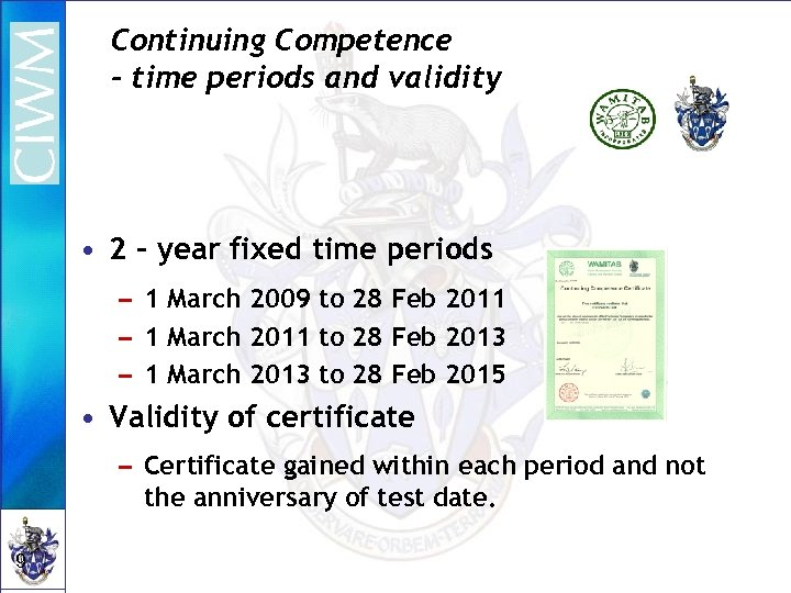 Continuing Competence - time periods and validity • 2 – year fixed time periods