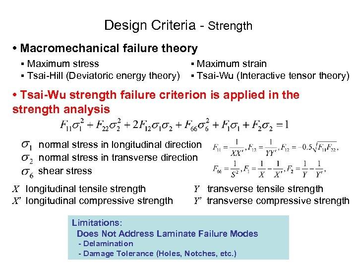 Design Criteria Strength • Macromechanical failure theory ▪ Maximum stress ▪ Tsai Hill (Deviatoric