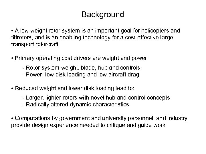 Background • A low weight rotor system is an important goal for helicopters and