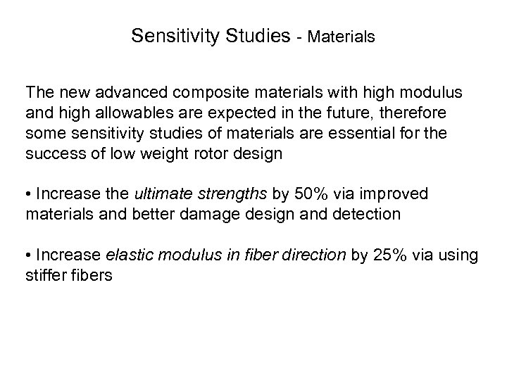 Sensitivity Studies Materials The new advanced composite materials with high modulus and high allowables
