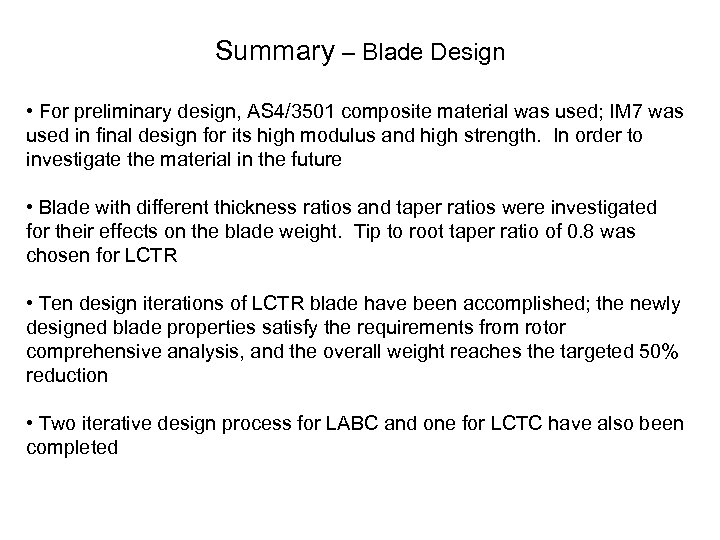 Summary – Blade Design • For preliminary design, AS 4/3501 composite material was used;