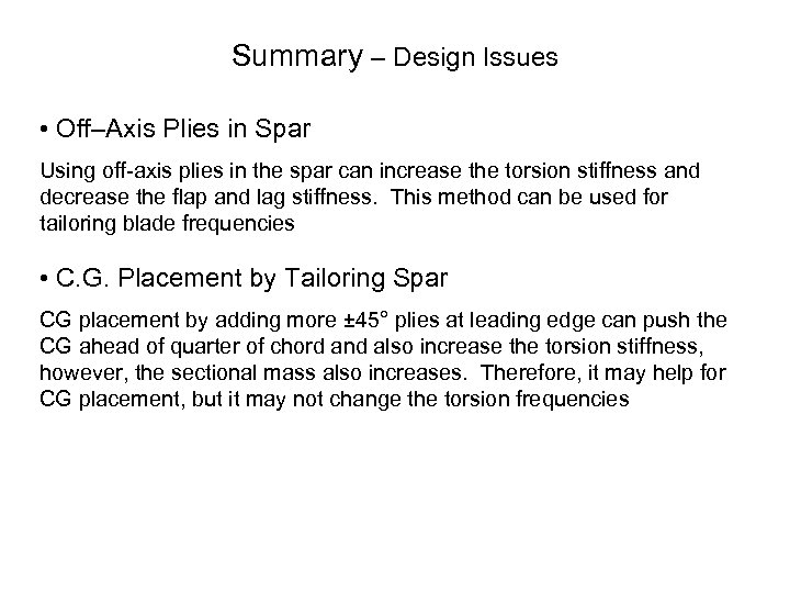 Summary – Design Issues • Off–Axis Plies in Spar Using off axis plies in