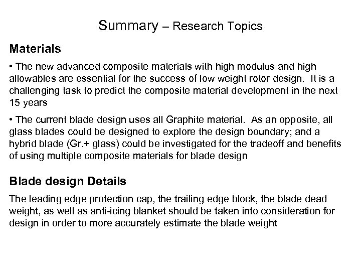 Summary – Research Topics Materials • The new advanced composite materials with high modulus