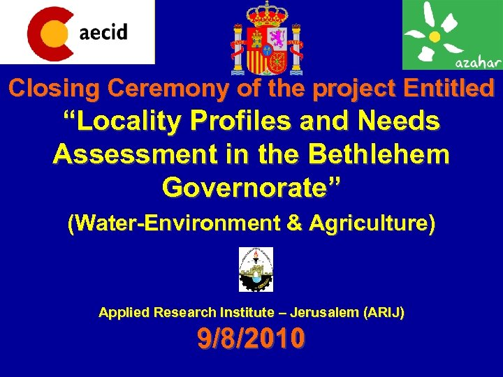"""Closing Ceremony of the project Entitled """"Locality Profiles and Needs Assessment in the Bethlehem"""