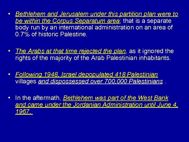 • Bethlehem and Jerusalem under this partition plan were to be within the