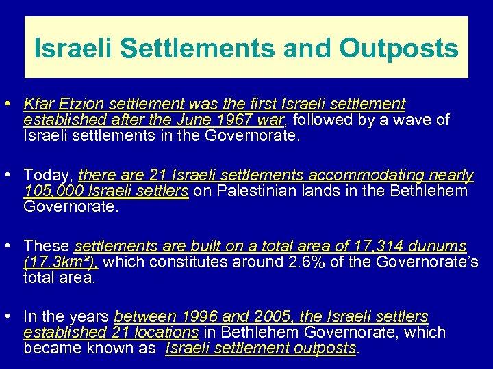 Israeli Settlements and Outposts • Kfar Etzion settlement was the first Israeli settlement established