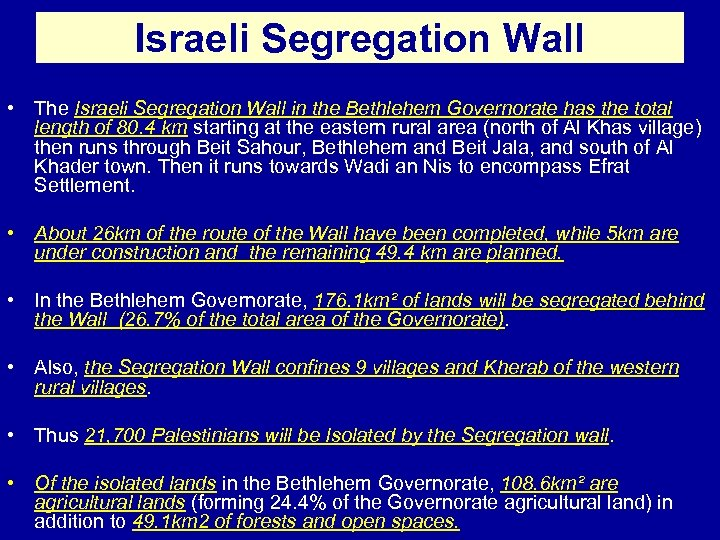 Israeli Segregation Wall • The Israeli Segregation Wall in the Bethlehem Governorate has the