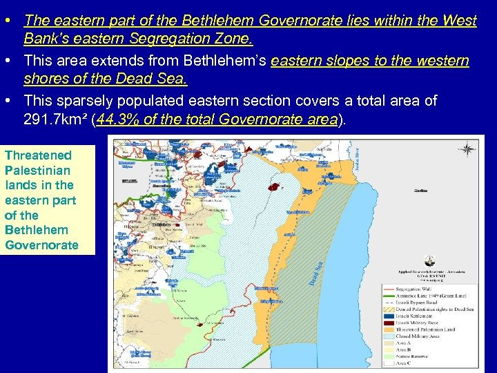 • The eastern part of the Bethlehem Governorate lies within the West Bank's