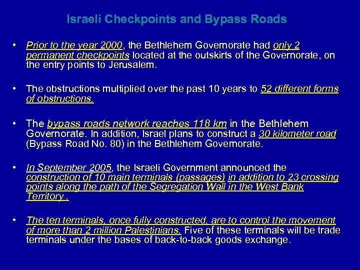 Israeli Checkpoints and Bypass Roads • Prior to the year 2000, the Bethlehem Governorate