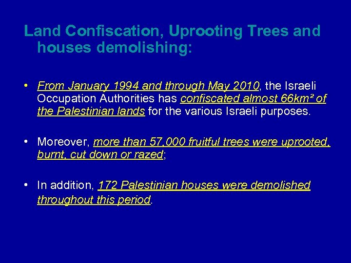 Land Confiscation, Uprooting Trees and houses demolishing: • From January 1994 and through May