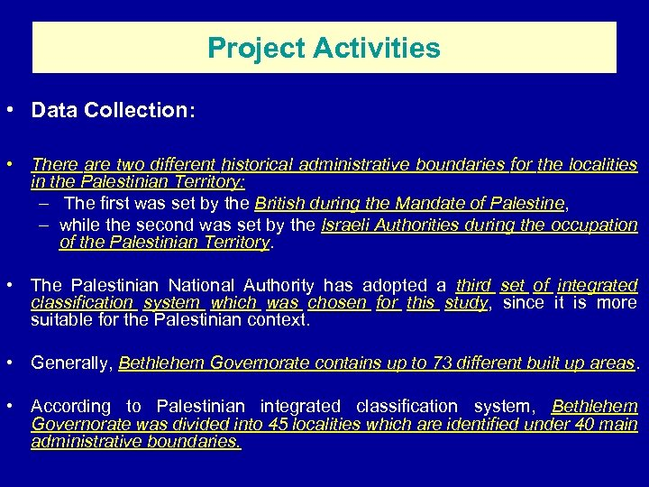 Project Activities • Data Collection: • There are two different historical administrative boundaries for