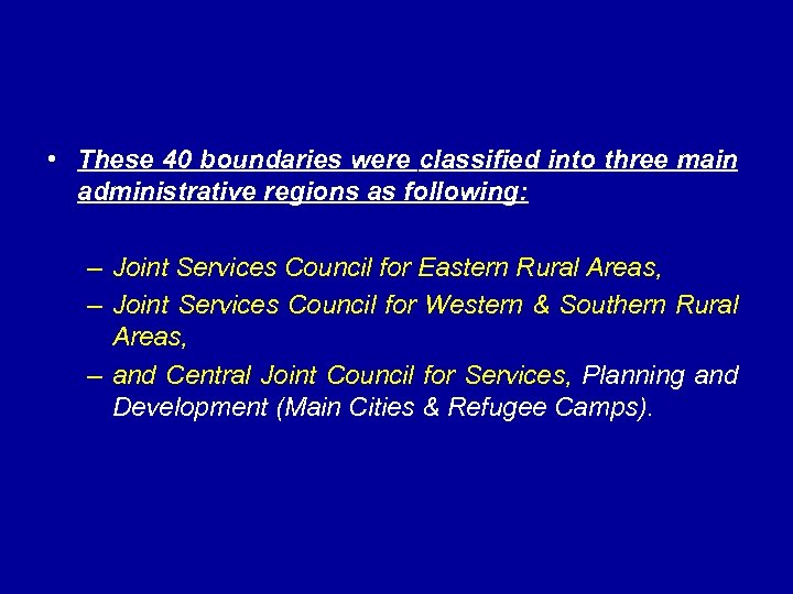 • These 40 boundaries were classified into three main administrative regions as following: