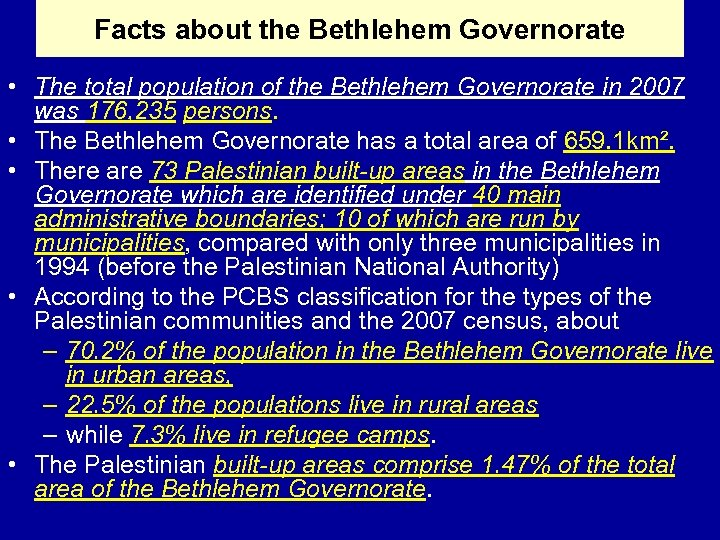 Facts about the Bethlehem Governorate • The total population of the Bethlehem Governorate in