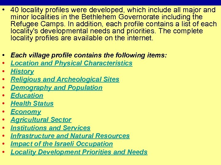 • 40 locality profiles were developed, which include all major and minor localities