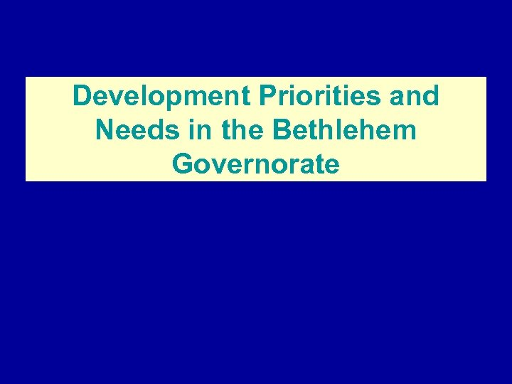 Development Priorities and Needs in the Bethlehem Governorate