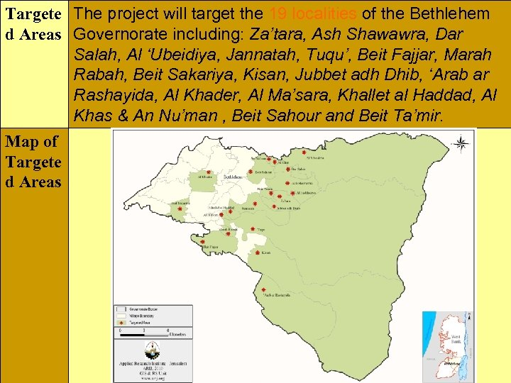 Targete The project will target the 19 localities of the Bethlehem d Areas Governorate