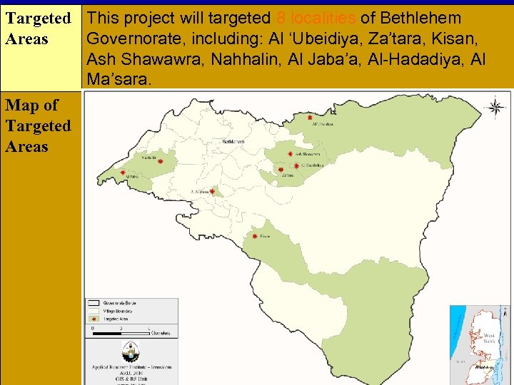 Targeted This project will targeted 8 localities of Bethlehem Areas Governorate, including: Al 'Ubeidiya,
