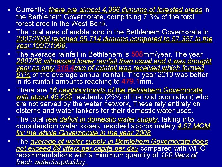 • Currently, there almost 4, 966 dunums of forested areas in the Bethlehem