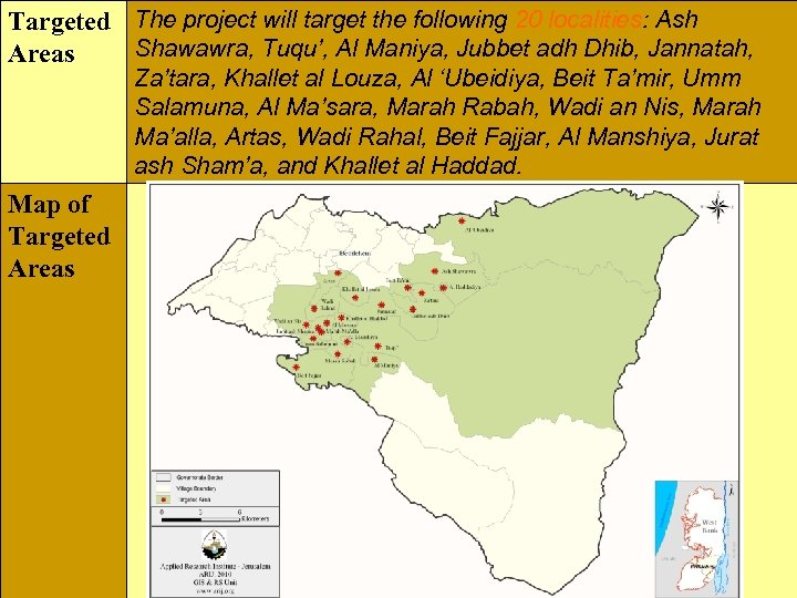 Targeted The project will target the following 20 localities: Ash Shawawra, Tuqu', Al Maniya,