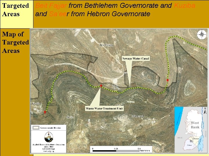 Targeted Beit Fajjar from Bethlehem Governorate and Kuziba Areas and Sa'eer from Hebron Governorate