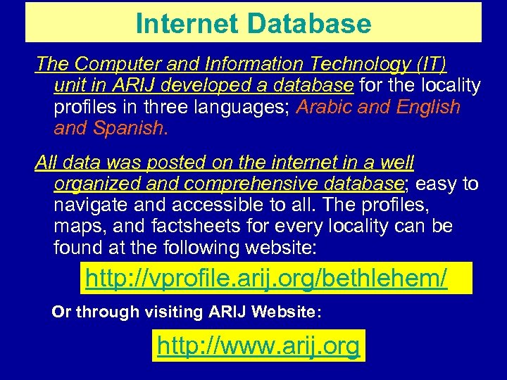 Internet Database The Computer and Information Technology (IT) unit in ARIJ developed a database