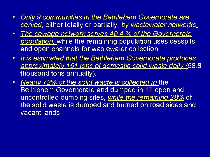 • Only 9 communities in the Bethlehem Governorate are served, either totally or