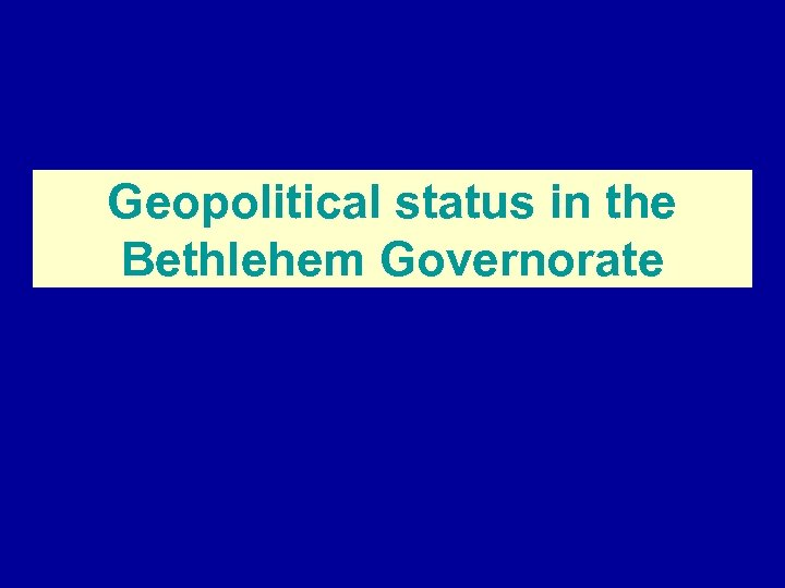 Geopolitical status in the Bethlehem Governorate