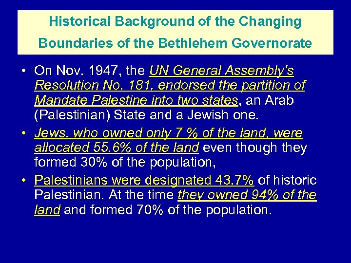 Historical Background of the Changing Boundaries of the Bethlehem Governorate • On Nov. 1947,