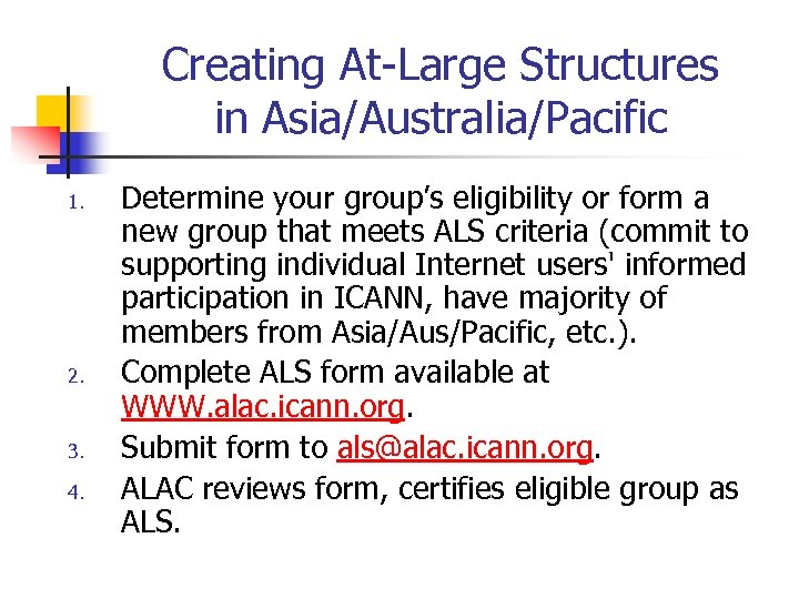 Creating At-Large Structures in Asia/Australia/Pacific 1. 2. 3. 4. Determine your group's eligibility or
