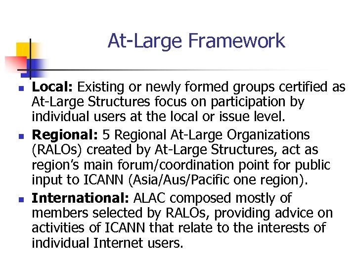 At-Large Framework n n n Local: Existing or newly formed groups certified as At-Large